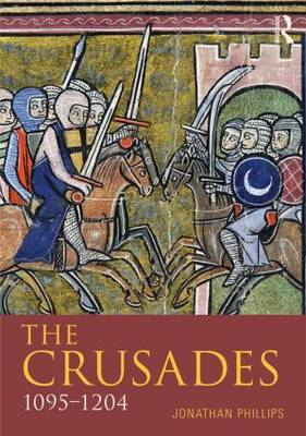 The Crusades, 1095-1197 by Jonathan Phillips
