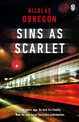 Sins As Scarlet: 'In the heady tradition of Raymond Chandler and Michael Connelly' A. J. Finn, bestselling author of The Woman in the Window by Nicolas Obregon
