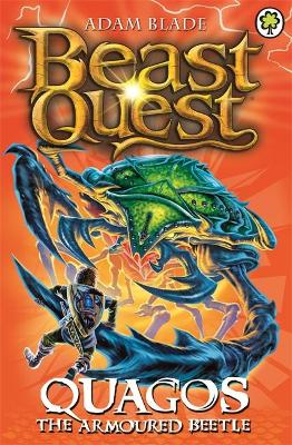 Beast Quest: Quagos the Armoured Beetle by Adam Blade