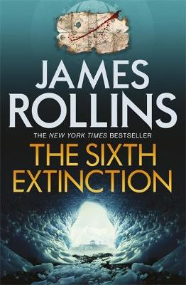 The The Sixth Extinction by James Rollins
