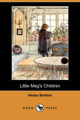 Little Meg's Children (Dodo Press) by Hesba Stretton