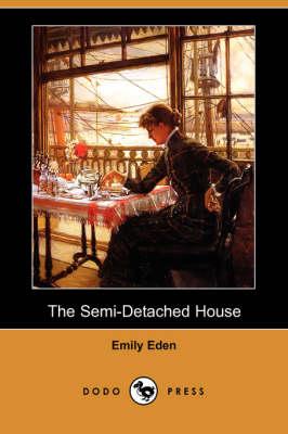 Semi-Detached House (Dodo Press) by Emily Eden