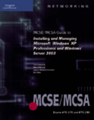 70-270 and 70-290: MCSE/MCSA Guide to Installing and Managing Microsoft Windows XP Professional and Windows Server 2003: 70-270 and 70-290 by Dan DiNicolo