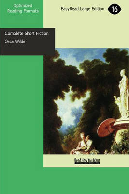 The Complete Short Fiction by Oscar Wilde
