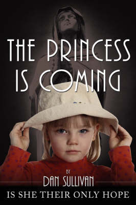 The Princess Is Coming by Dan Sullivan