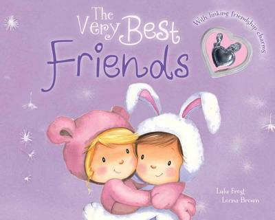 The Very Best Friends by Lulu Frost