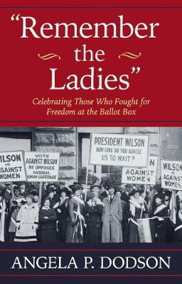Remember the Ladies by Angela P. Dodson
