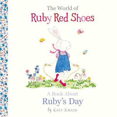 A Book About Ruby's Day (The World of Ruby Red Shoes, #1) by Kate Knapp