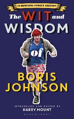 The Wit and Wisdom of Boris Johnson: 10 Downing Street Edition by Harry Mount