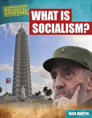 What Is Socialism? by Nick Hunter