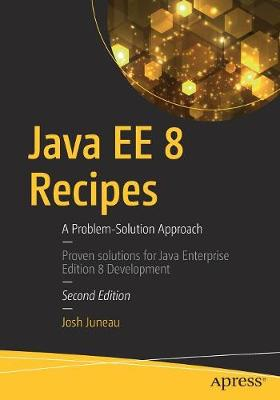 Java EE 8 Recipes by Josh Juneau