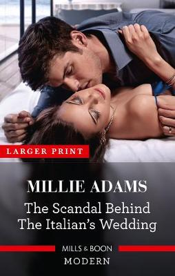 The Scandal Behind the Italian's Wedding by Millie Adams