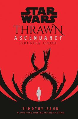 Star Wars: Thrawn Ascendancy: (Book 2: Greater Good) book