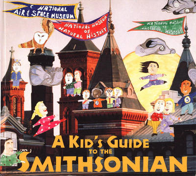 Kids' Guide to the Smithsonian by Ann Phillips Bay