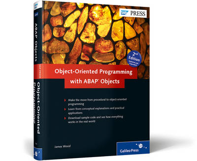 Object-Oriented Programming with ABAP Objects by James Wood