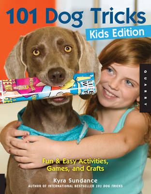 101 Dog Tricks, Kids Edition by Kyra Sundance