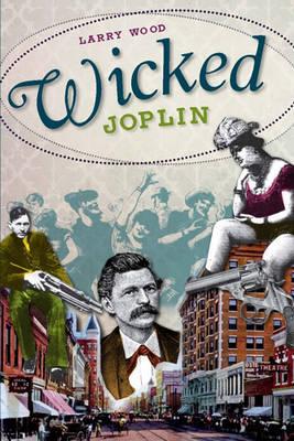 Wicked Joplin by Larry Wood