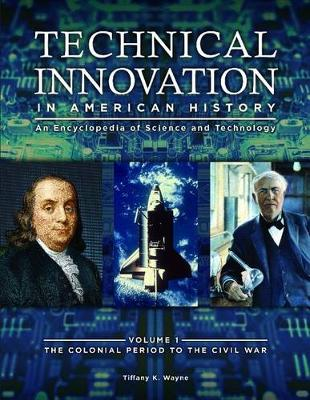 Technical Innovation in American History [3 volumes] by Peg A. Lamphier
