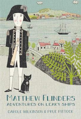 Matthew Flinders by Carole Wilkinson