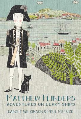 Matthew Flinders: 2021 CBCA Book of the Year Awards Shortlist Book by Carole Wilkinson