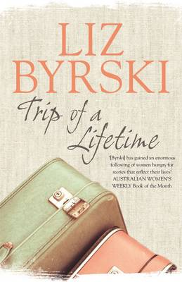 Trip of a Lifetime by Liz Byrski