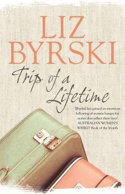Trip of a Lifetime by Liz Byrski