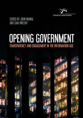 Opening Government: Transparency and Engagement in the Information Age by Sam Vincent