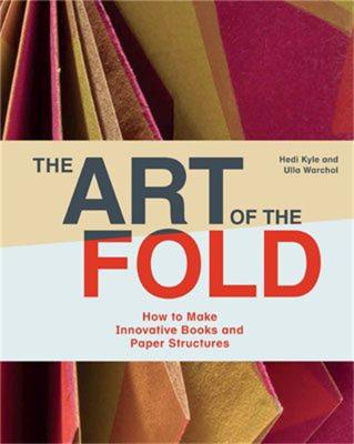 Art of the Fold: How to Make Innovative Books and Paper Structure by Kyle Hedi