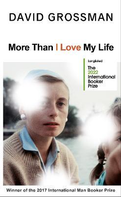 More Than I Love My Life by David Grossman