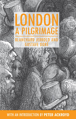 London: A Pilgrimage by Blanchard Jerrold