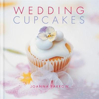 Wedding Cupcakes by Joanna Farrow