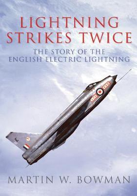 The Lightning Strikes Twice by Martin W. Bowman