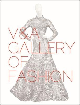 V&a Gallery of Fashion by Claire Wilcox