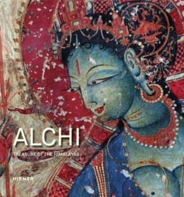 Alchi: Treasure of the Himalayas by Peter van Ham