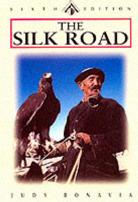 The Silk Road by Judy Bonavia
