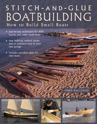 Stitch-and-Glue Boatbuilding by Chris Kulczycki