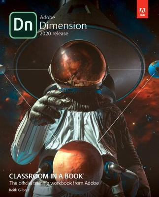 Adobe Dimension Classroom in a Book (2020 release) by Keith Gilbert