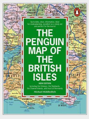The Penguin Map of the British Isles: Including the Orkneys, the Shetlands, the Channel Isles and Most of Normandy by Michael Middleditch