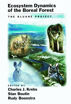 Ecosystem Dynamics of the Boreal Forest by Charles J. Krebs
