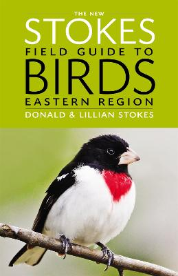 New Stokes Field Guide to Birds: Eastern Region by Donald Stokes