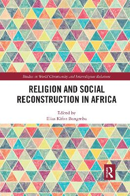 Religion and Social Reconstruction in Africa by Elias Kifon Bongmba