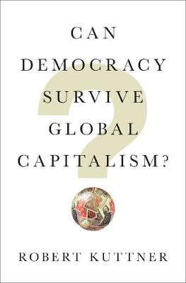 Can Democracy Survive Global Capitalism? book