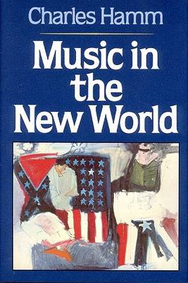 Music in the New World by Charles Hamm