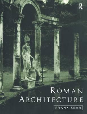 Roman Architecture by Frank Sear