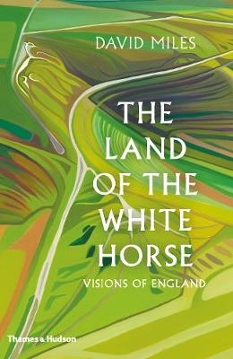 The Land of the White Horse: Visions of England by David Miles