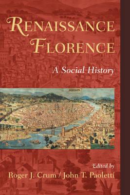 Renaissance Florence by Roger J. Crum