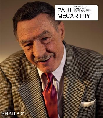 Paul McCarthy - Revised and Expanded Edition by Ralph Rugoff