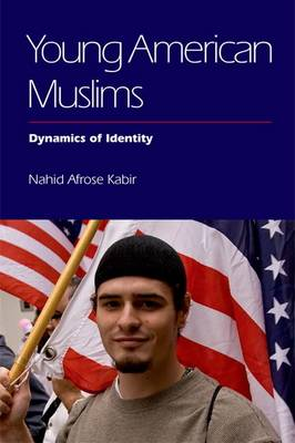 Young American Muslims by Nahid Kabir