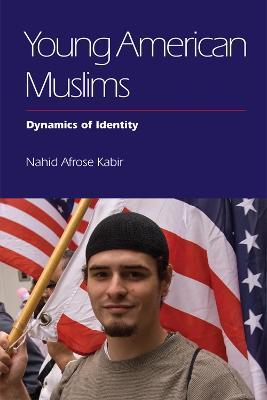 Young American Muslims by Nahid Afrose Kabir
