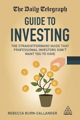 The Daily Telegraph Guide to Investing by Rebecca Burn-Callander